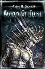 Weapon of Flesh (Weapon of Flesh Trilogy Book 1)