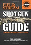 img - for Shotgun Guide (Field & Stream): Shotgun Skills You Need book / textbook / text book