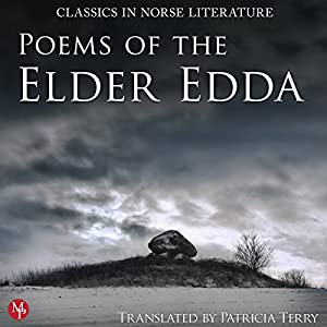 Poems of the Elder Edda: The Middle Ages Series Hörbuch von Patricia Terry Gesprochen von: Shiromi Arserio, Wanda Moats, Matthew Posner, ThomaS Landbo