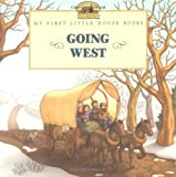 img - for Going West (My First Little House) book / textbook / text book