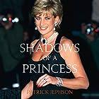 Shadows of a Princess Hörbuch von Patrick Jephson Gesprochen von: Patrick Jephson