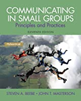 Communicating in Small Groups: Principles and Practices, 11th Edition Front Cover