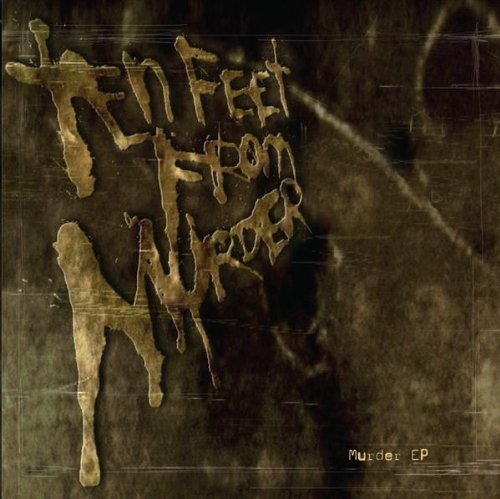 Murder Ep by Ten Feet From Murder (2007-04-17)