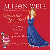 Katherine Swynford: The Story of John of Gaunt and His Scandalous Duchess | [Alison Weir]