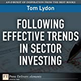 img - for Following Effective Trends in Sector Investing (FT Press Delivers Elements) book / textbook / text book
