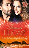 For One Night Only: Reckless Night in Rio / To Love, Honour and Betray / A Night of Living Dangerously Jennie Lucas