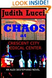 Chaos at Crescent City Medical Center (Alexandra Destephano Book 1)