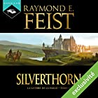 Magicien : Silverthorn (La Guerre de la Faille 3) | Livre audio Auteur(s) : Raymond E. Feist Narrateur(s) : Arnauld Le Ridant