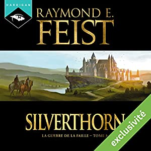 Magicien : Silverthorn (La Guerre de la Faille 3) | Livre audio