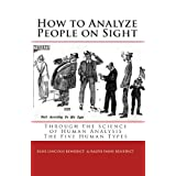 How to Analyze People on Sight: The Five Human Types : How to Analyze People on Sight Through the Science of Human Analysis & The Five Human Types ~ Elsie Lincoln Benedict