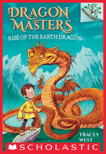 Download Rise of the Earth Dragon: A Branches Book (Dragon Masters #1)