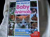 The World of Baby Animals: An Early Encyclopedia for Beginning Readers