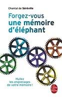 Forgez-vous une mémoire d'éléphant