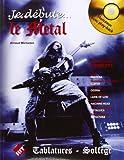 Je Debute le Metal (CD Inclus)