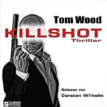 Kill Shot (Tesseract 4) Hörbuch von Tom Wood Gesprochen von: Carsten Wilhelm