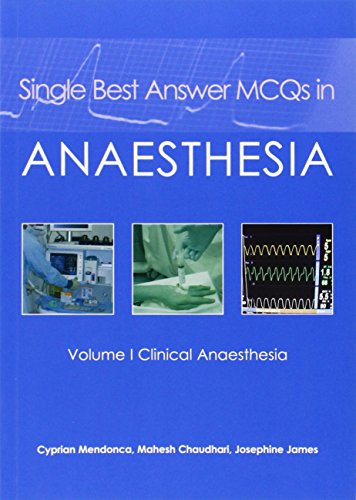 Single Best Answer MCQs in Anaesthesia: Clinical Anaesthesia