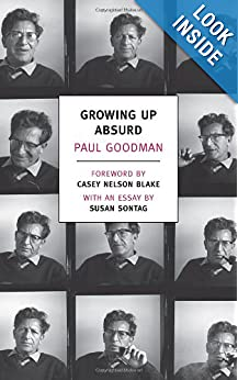Growing up absurd Problems of youth in the organized system  - Paul Goodman