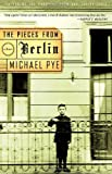 The Pieces from Berlin (0375714162) by Pye, Michael