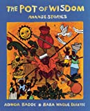 The Pot of Wisdom: Ananse stories (Adwoa Badoe)