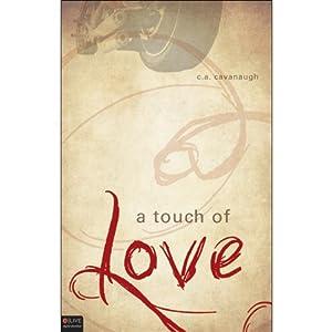 A Touch of Love | [C.A. Cavanaugh]
