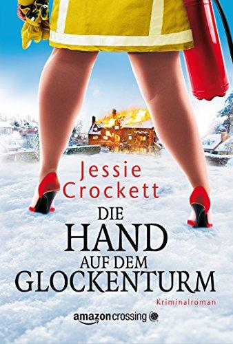 Jessie Crockett - Die Hand auf dem Glockenturm (German Edition)