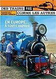 echange, troc Des trains pas comme les autres : Europe à toute vapeur