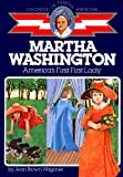 Martha Washington: America's First Lady (Childhood of Famous Americans) (0020421605) by Wagoner, Jean Brown