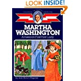 Martha Washington: America's First Lady (Childhood of Famous Americans)