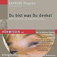 Du bist, was du denkst Hörbuch von Dieter Ückermann Gesprochen von:  div.
