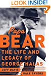 Papa Bear: The Life and Legacy of Geo...
