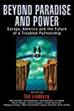 img - for Beyond Paradise and Power: Europe, America, and the Future of a Troubled Partnership book / textbook / text book