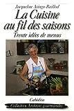 echange, troc Jacqueline Asingo-Baillod - La cuisine au fil des saisons : Trente idées de menus