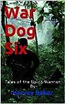 War Dog Six: Tales of the Spirit Warr...