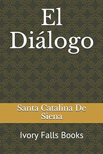 El Dialogo  [Siena, Santa Catalina De] (Tapa Blanda)