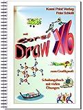 Corel DRAW X6 - Schulungsbuch mit Übungen: Grafikbearbeitung leicht gemacht! Komplett in Farbe!