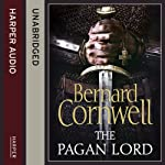 The Pagan Lord: The Last Kingdom Series, Book 7 | Bernard Cornwell