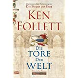 """Die Tore der Welt: Romanvon """"Ken Follett"""""""