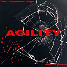 Agility: The Unknowns Saga, Book 2 Audiobook by Velinda Burton Narrated by Nicholas Santasier