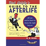 Dirk Quigby's Guide to the Afterlife: All You Need to Know to Choose the Right Heaven Plus a Five-Star Rating System for Music, Food, Drink, and Accommodationsby E. E. King