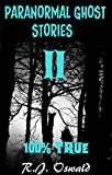 img - for Paranormal Ghost Stories II: 100% True Edition book / textbook / text book