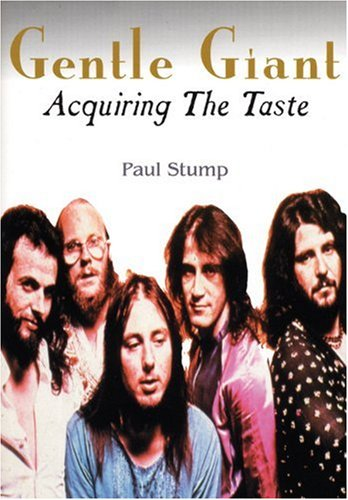 Gentle Giant: Acquiring The Taste, by Paul Stump