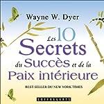 Les 10 secrets du succès et de la paix intérieure | Wayne W. Dyer