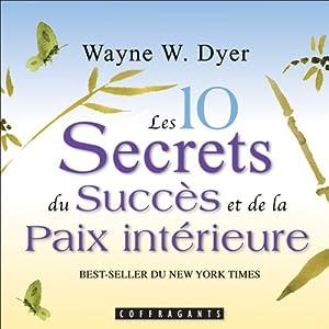 Les 10 secrets du succès et de la paix intérieure | Livre audio