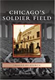 img - for Chicago's Soldier Field (IL) (Images of Sports) book / textbook / text book
