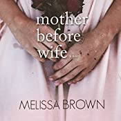 Mother Before Wife: The Compound Series, Book 2 | Melissa Brown