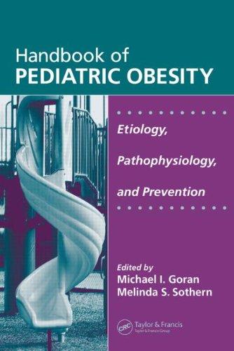 Handbook of Pediatric Obesity: Etiology, Pathophysiology,...