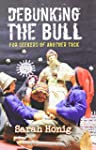 Debunking The Bull: For Seekers of An...