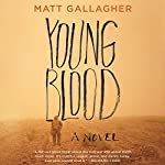 Youngblood: A Novel | Matt Gallagher