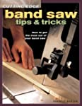 Cutting-Edge Band Saw Tips &amp; Tricks:...