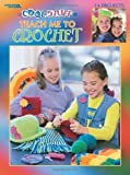 Cool Stuff : Teach Me to Crochet  : 14 Projects Crochet and Knitting Book